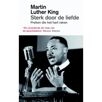 Sterk door de liefde : Martin Luther  King, 9789043529372