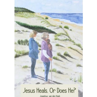 Jesus Heals. Or Does He?