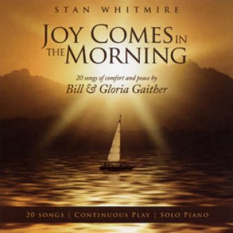 Joy Comes In The Morning : Whitmire;  Stan, 789042115926
