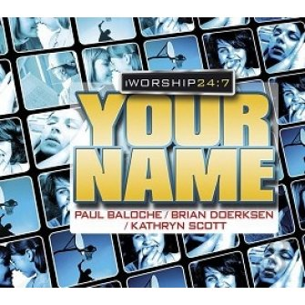 I Worship 24 : 7 - Your Name (3-CD)