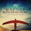Build Your Kingdom Here (2-CD)