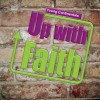 Up with faith