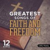 Greatest songs of faithe & freedom
