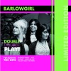 Barlowgirl double play