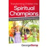Transforming Children/ Spiritual Champio