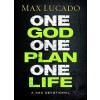 One God, One Plan, One Life A 365 Devotional