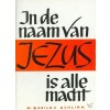 In de naam van Jezus is alle macht