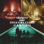 TRINITY LIVE TRILOGY CD+DVD (Live from theaters, clubs & campfires)