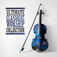 Ultimate Classical Worship Collecti :  , 000768687321