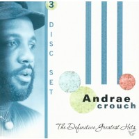 The Definitive Greatest Hits (3-CD) : Andrae  Crouch, 015095631220