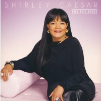 Fill This House (CD) : Shirley  Caesar, 015095736727