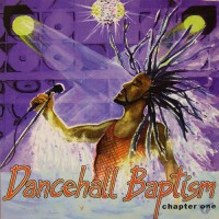 Dancehall Baptism Chapter One
