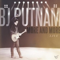 More And More Live (CD) : BJ  Putman, 099923246626