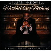 Withholding Nothing (2-CD) : William  McDowell, 099923930525