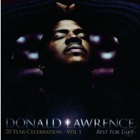 Best for Last (20 Year Celebration, Vol : Donald  Lawrence, 099923931522