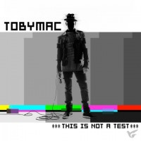 This Is Not A Test (CD) :   TobyMac, 5099908333421