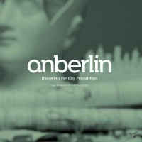 Blueprints For City/Friendship/The Anber :   Anberlin, 5099924410229