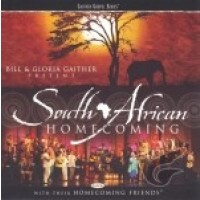 South African Homecoming (CD) : Bill & Gloria  Gaither, 617884264925