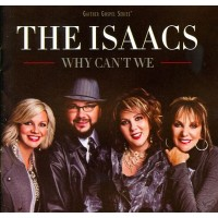 Why Can't We (CD) : The  Isaacs, 617884613822