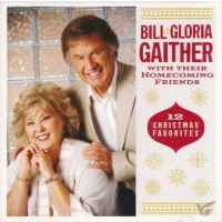 12 Christmas Favorites (CD) : Gaither, Bill/Gaither, Gloria, 617884921927