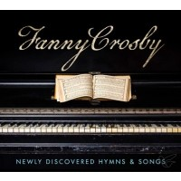 Fanny Crosby: Newly discoverd hymns :  , 643157443698