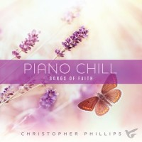 Piano Chill: Songs Of Faith (CD)
