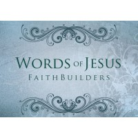 Words of Jesus - Faith Builders 5x4 cards, 80 x 50 mm
