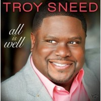 All Is Well (CD) : Troy  Sneed, 80119315324