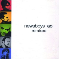 Go - Remixed (CD) :   Newsboys, 804147139421
