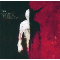 The Pillars Of Humanity (CD) : The  Crucified, 5099930705920
