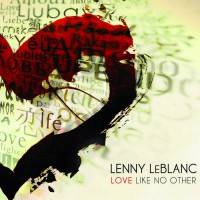 Love Like No Other (CD) : Lenny  LeBlanc, 878207005629