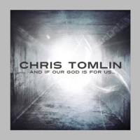 And If Our God Is For Us...(CD + DVD) : Chris  Tomlin, 5099990914126