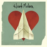 Crazy Love (CD) : Hawk  Nelson, 5099994924428
