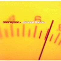 Almost there (CD) : Mercy  Me, 080688613327