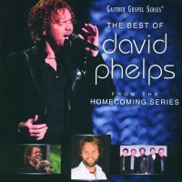The Best Of David Phelps (CD) : David  Phelps, 617884611620