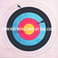 Love At The Core (CD) : Run Kid Run, 5099951141820