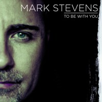 To Be With You (CD) : Mark (Hillsong)  Stevens, 9320428200082