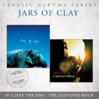 If I Left/Eleventh Hour (2-CD) : Jars Of Clay, 083061095321