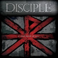 O God Save Us All (CD) :   Disciple, 736211604590
