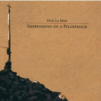 Impressions of a pilgrimage : Dick  Le Mair, 8716758002853