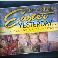 Yesterday: A Decade of Favorites (CD) : Jeff & Sheri  Easter, 789042122122