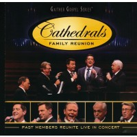 Cathedrals Family Reunion: Past Members : The  Cathedrals, 617884901523