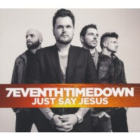 Just Say Jesus Extended Edition (CD) : 7eventh Time Down, 810539020918