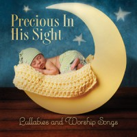 Precious In His Sight: Lullabies And Worship Songs (CD)