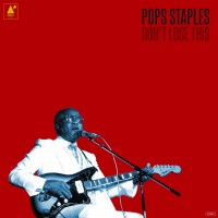 Don't Lose This (CD) : Pops  Staples, 045778739820