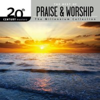 The Best Of Praise & Worship (CD) 20th Century Masters The Millennium Collection :  , 602547327086