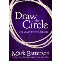 Draw The Circle The 40 Day Prayer Challenge