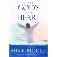After God's Own Heart : Mike  Bickle, 9781599795300