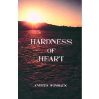 Hardness Of Heart : Andrew  Wommack, 9781881541653