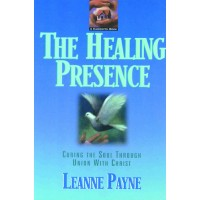 The Healing Presence : Leanne  Payne, 9780801053481